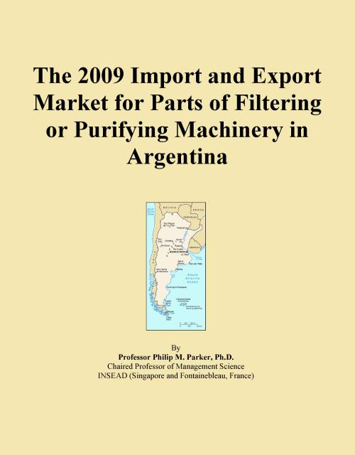 The 2009 Import and Export Market for Parts of Filtering or Purifying Machinery in Argentina - Product Image