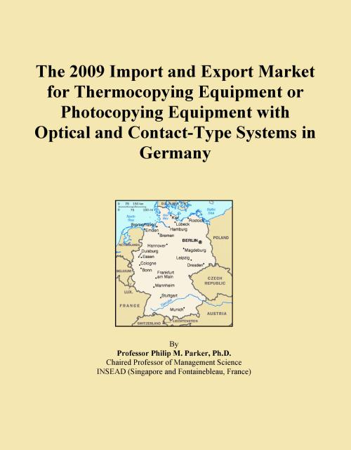 The 2009 Import and Export Market for Thermocopying Equipment or Photocopying Equipment with Optical and Contact-Type Systems in Germany - Product Image