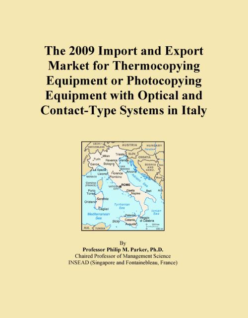 The 2009 Import and Export Market for Thermocopying Equipment or Photocopying Equipment with Optical and Contact-Type Systems in Italy - Product Image