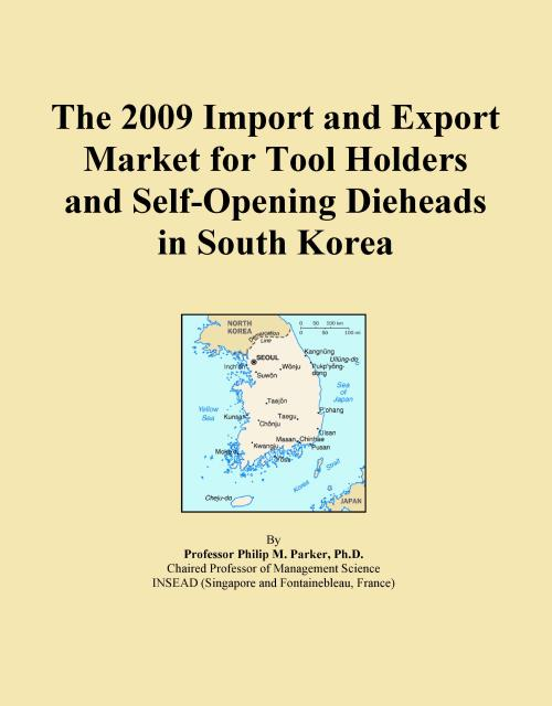 The 2009 Import and Export Market for Tool Holders and Self-Opening Dieheads in South Korea - Product Image