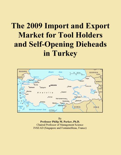 The 2009 Import and Export Market for Tool Holders and Self-Opening Dieheads in Turkey - Product Image