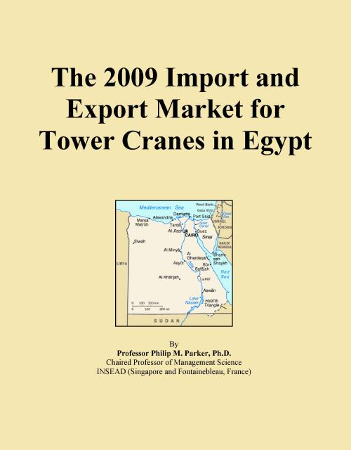 The 2009 Import and Export Market for Tower Cranes in Egypt - Product Image