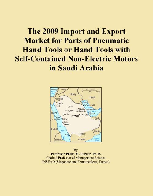 The 2009 Import and Export Market for Parts of Pneumatic Hand Tools or Hand Tools with Self-Contained Non-Electric Motors in Saudi Arabia - Product Image