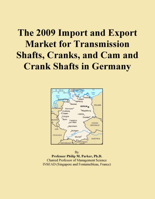 The 2009 Import and Export Market for Transmission Shafts, Cranks, and Cam and Crank Shafts in Germany - Product Image