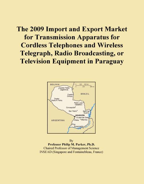 The 2009 Import and Export Market for Transmission Apparatus for Cordless Telephones and Wireless Telegraph, Radio Broadcasting, or Television Equipment in Paraguay - Product Image