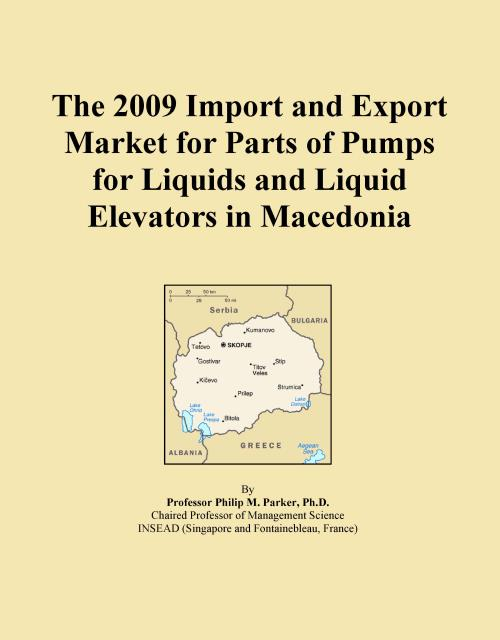 The 2009 Import and Export Market for Parts of Pumps for Liquids and Liquid Elevators in Macedonia - Product Image