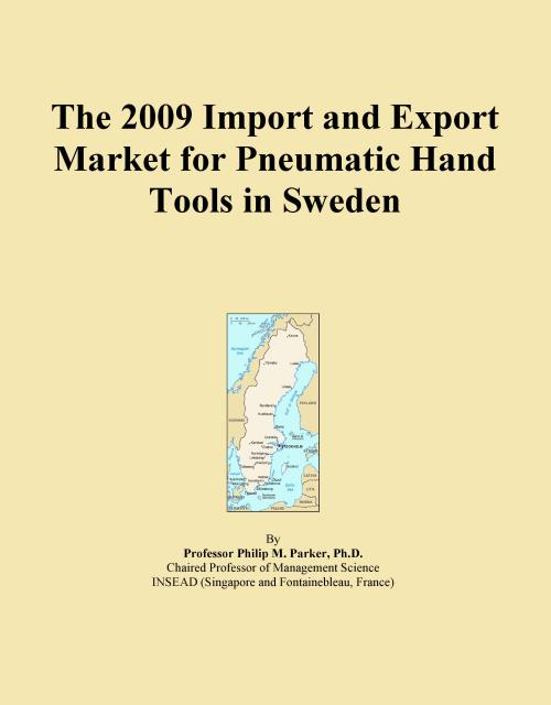 The 2009 Import and Export Market for Pneumatic Hand Tools in Sweden - Product Image