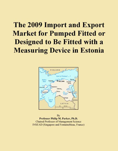 The 2009 Import and Export Market for Pumped Fitted or Designed to Be Fitted with a Measuring Device in Estonia - Product Image
