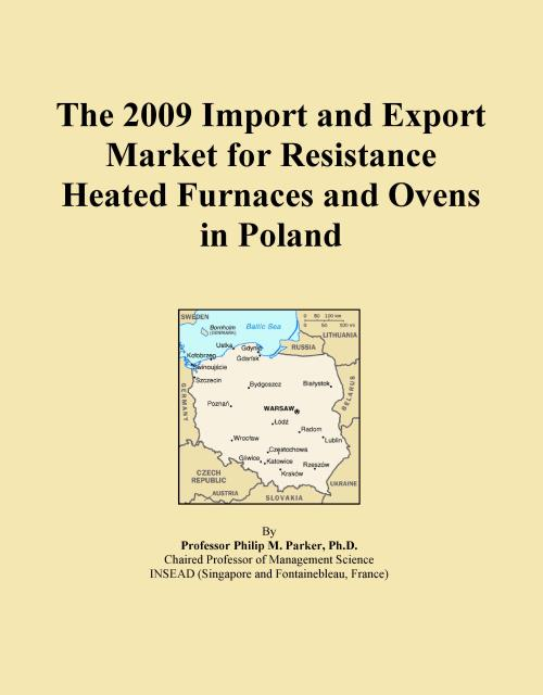 The 2009 Import and Export Market for Resistance Heated Furnaces and Ovens in Poland - Product Image