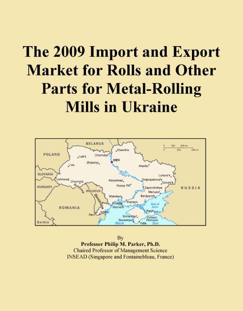 The 2009 Import and Export Market for Rolls and Other Parts for Metal-Rolling Mills in Ukraine - Product Image