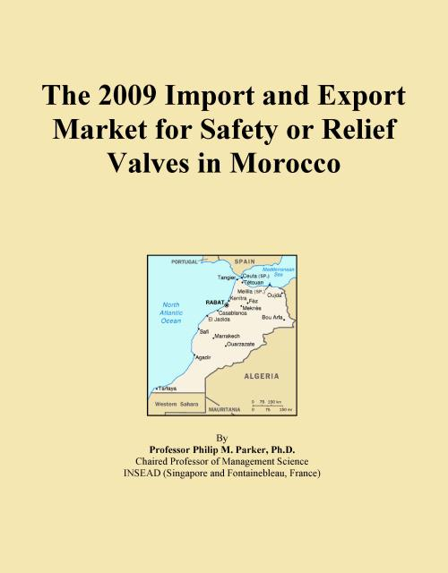 The 2009 Import and Export Market for Safety or Relief Valves in Morocco - Product Image