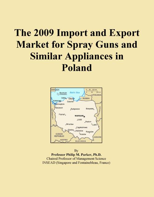 The 2009 Import and Export Market for Spray Guns and Similar Appliances in Poland - Product Image