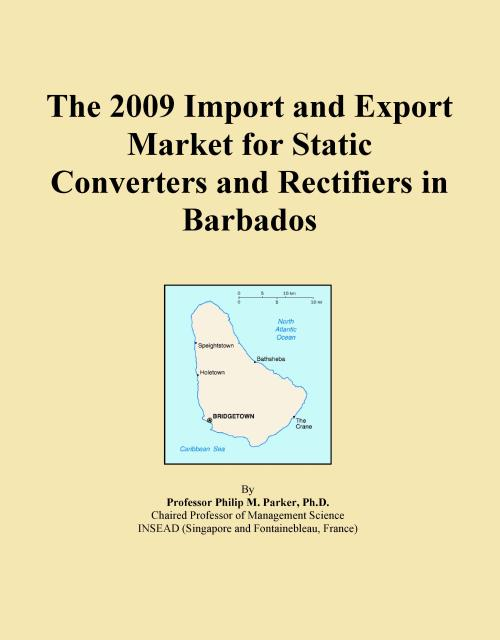 The 2009 Import and Export Market for Static Converters and Rectifiers in Barbados - Product Image