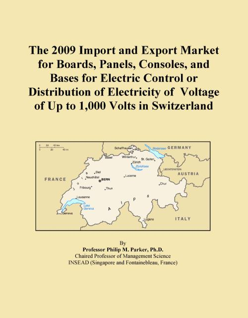 The 2009 Import and Export Market for Boards, Panels, Consoles, and Bases for Electric Control or Distribution of Electricity of Voltage of Up to 1,000 Volts in Switzerland - Product Image