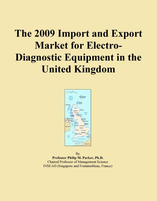 The 2009 Import and Export Market for Electro-Diagnostic Equipment in the United Kingdom - Product Image