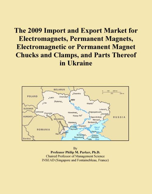 The 2009 Import and Export Market for Electromagnets, Permanent Magnets, Electromagnetic or Permanent Magnet Chucks and Clamps, and Parts Thereof in Ukraine - Product Image