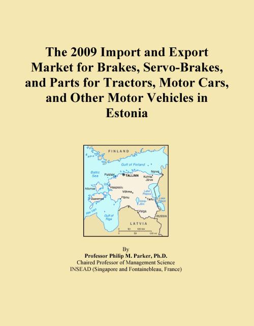 The 2009 Import and Export Market for Brakes, Servo-Brakes, and Parts for Tractors, Motor Cars, and Other Motor Vehicles in Estonia - Product Image