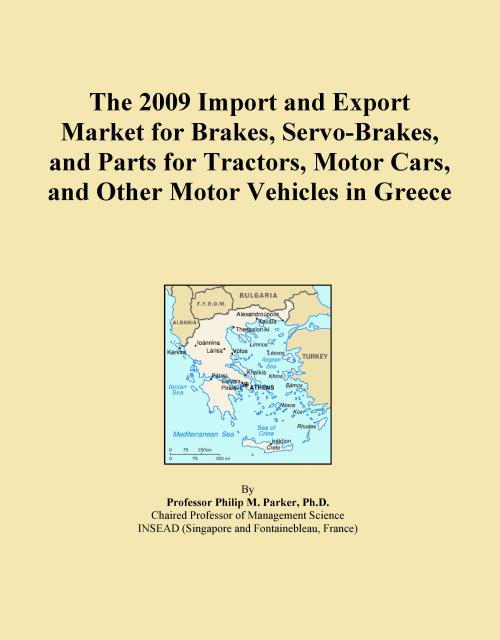 The 2009 Import and Export Market for Brakes, Servo-Brakes, and Parts for Tractors, Motor Cars, and Other Motor Vehicles in Greece - Product Image