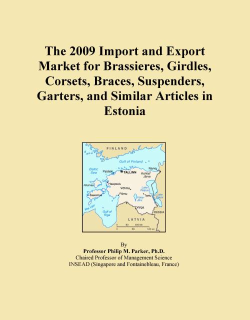 The 2009 Import and Export Market for Brassieres, Girdles, Corsets, Braces, Suspenders, Garters, and Similar Articles in Estonia - Product Image