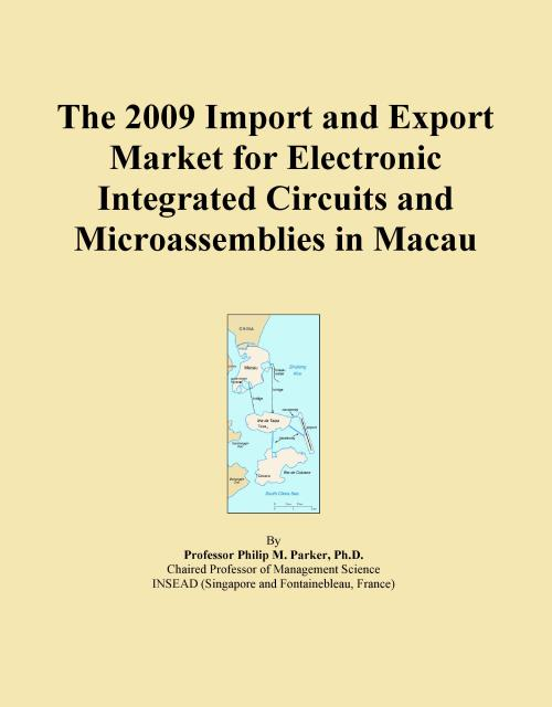 The 2009 Import and Export Market for Electronic Integrated Circuits and Microassemblies in Macau - Product Image