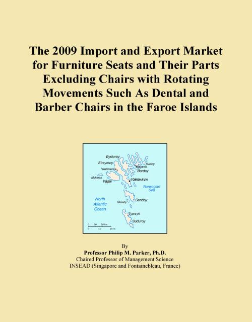 The 2009 Import and Export Market for Furniture Seats and Their Parts Excluding Chairs with Rotating Movements Such As Dental and Barber Chairs in the Faroe Islands - Product Image
