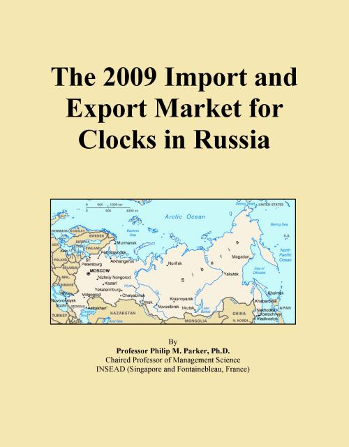 The 2009 Import and Export Market for Clocks in Russia - Product Image