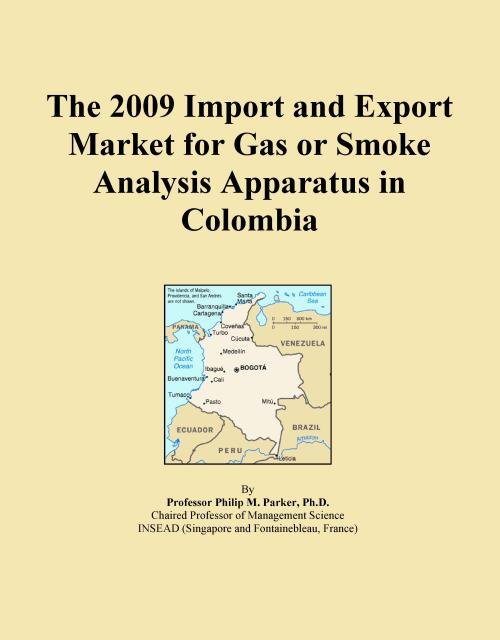 The 2009 Import and Export Market for Gas or Smoke Analysis Apparatus in Colombia - Product Image