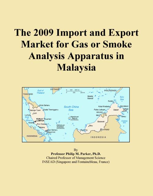 The 2009 Import and Export Market for Gas or Smoke Analysis Apparatus in Malaysia - Product Image