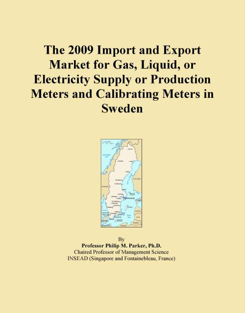 The 2009 Import and Export Market for Gas, Liquid, or Electricity Supply or Production Meters and Calibrating Meters in Sweden - Product Image