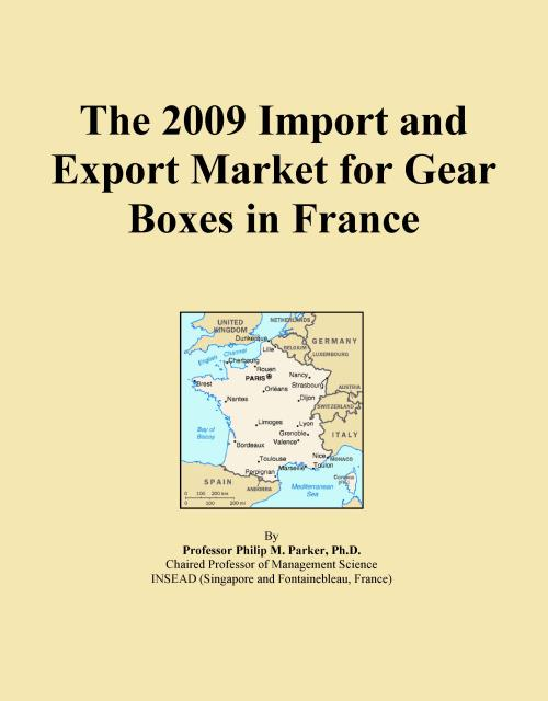The 2009 Import and Export Market for Gear Boxes in France - Product Image