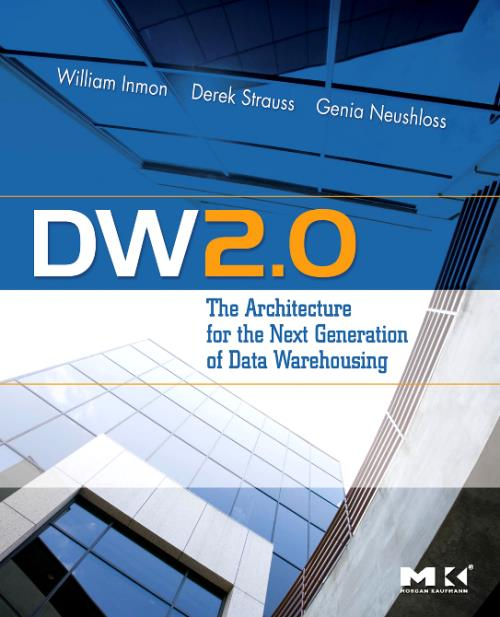 DW 2.0: The Architecture for the Next Generation of Data Warehousing - Product Image