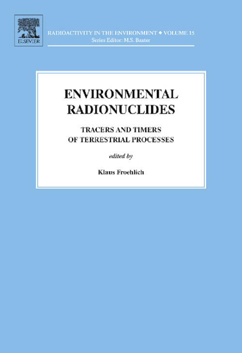 Environmental Radionuclides, Vol 16. Radioactivity in the Environment - Product Image