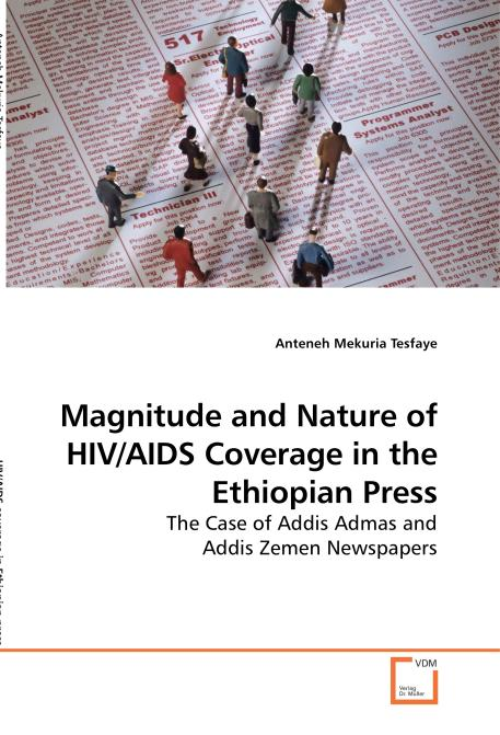 Magnitude and Nature of HIV/AIDS Coverage in the Ethiopian Press. Edition No. 1 - Product Image
