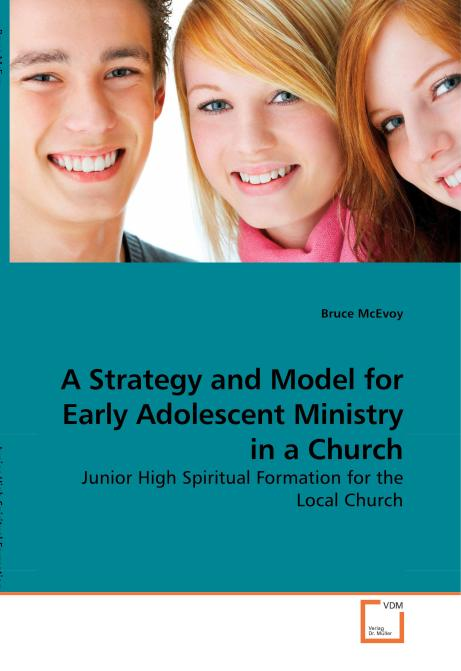 A Strategy and Model for Early Adolescent Ministry in a Church. Edition No. 1 - Product Image