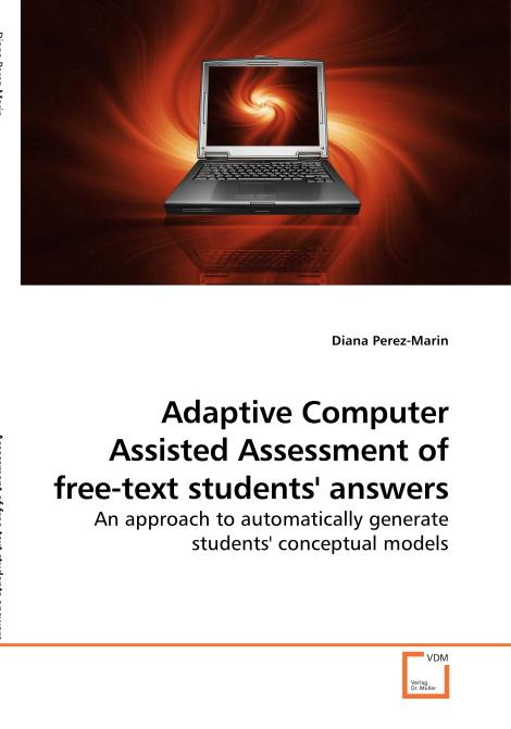 Adaptive Computer Assisted Assessment of free-text students' answers. Edition No. 1 - Product Image