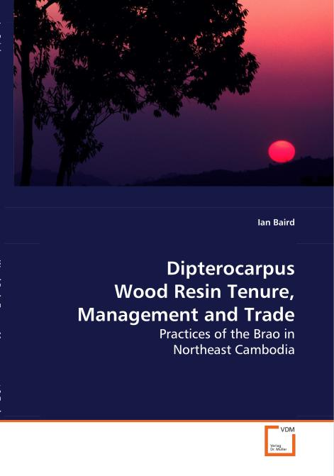 Dipterocarpus Wood Resin Tenure, Management and Trade. Edition No. 1 - Product Image