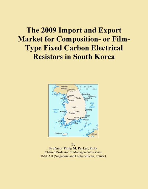 The 2009 Import and Export Market for Composition- or Film-Type Fixed Carbon Electrical Resistors in South Korea - Product Image