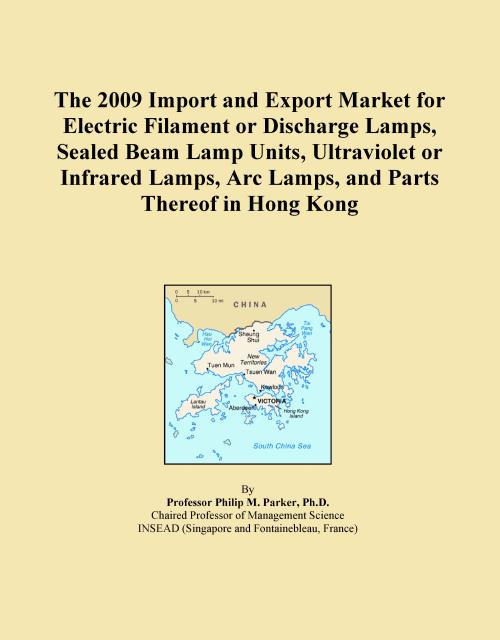 The 2009 Import and Export Market for Electric Filament or Discharge Lamps, Sealed Beam Lamp Units, Ultraviolet or Infrared Lamps, Arc Lamps, and Parts Thereof in Hong Kong - Product Image