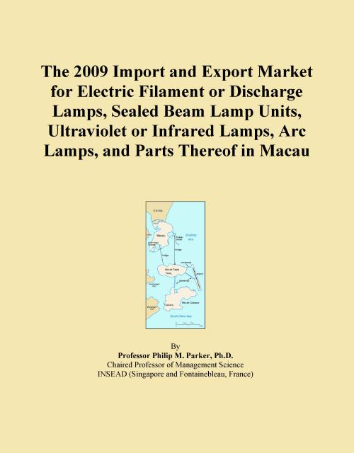 The 2009 Import and Export Market for Electric Filament or Discharge Lamps, Sealed Beam Lamp Units, Ultraviolet or Infrared Lamps, Arc Lamps, and Parts Thereof in Macau - Product Image