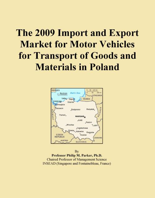 The 2009 Import and Export Market for Motor Vehicles for Transport of Goods and Materials in Poland - Product Image