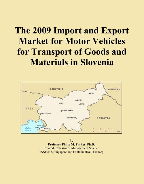 The 2009 Import and Export Market for Motor Vehicles for Transport of Goods and Materials in Slovenia - Product Image