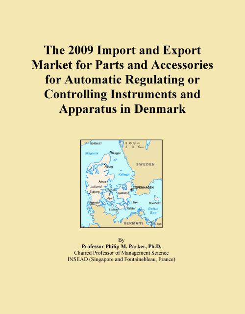 The 2009 Import and Export Market for Parts and Accessories for Automatic Regulating or Controlling Instruments and Apparatus in Denmark - Product Image