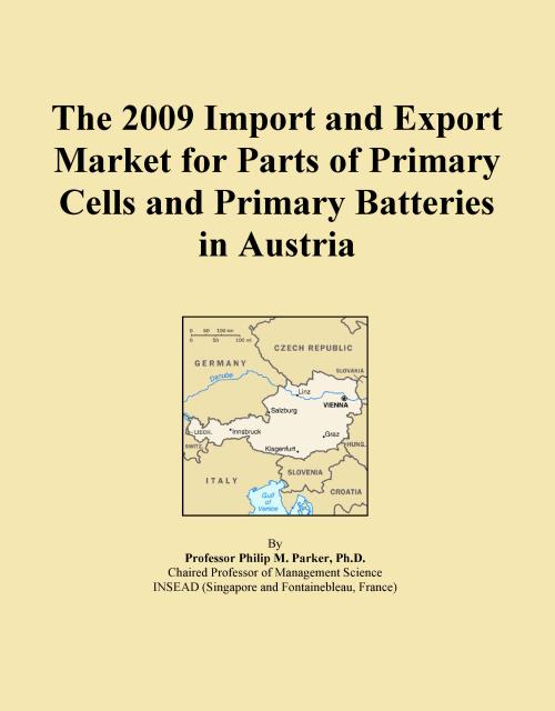 The 2009 Import and Export Market for Parts of Primary Cells and Primary Batteries in Austria - Product Image