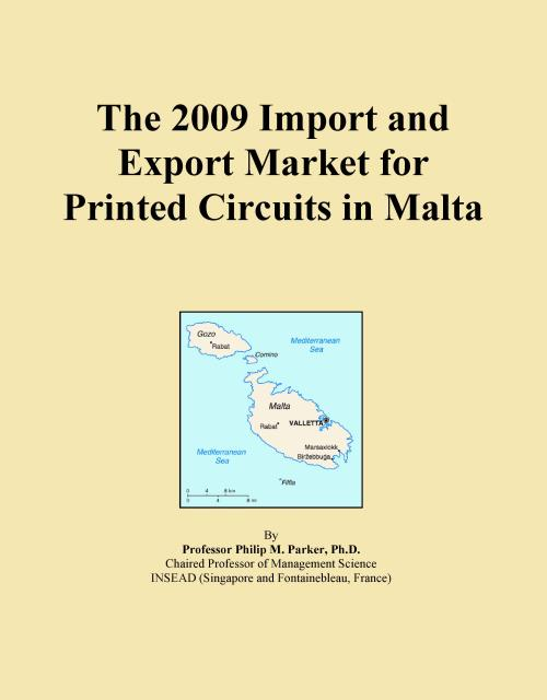 The 2009 Import and Export Market for Printed Circuits in Malta - Product Image