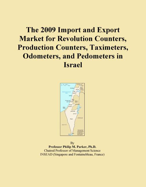 The 2009 Import and Export Market for Revolution Counters, Production Counters, Taximeters, Odometers, and Pedometers in Israel - Product Image
