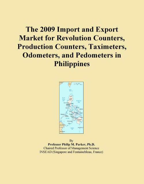 The 2009 Import and Export Market for Revolution Counters, Production Counters, Taximeters, Odometers, and Pedometers in Philippines - Product Image