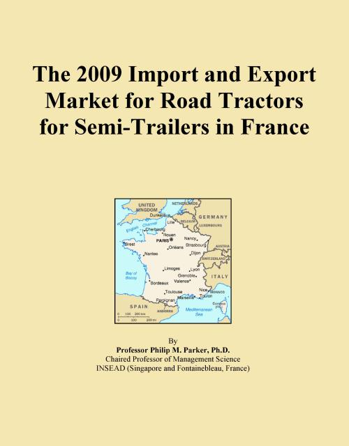 The 2009 Import and Export Market for Road Tractors for Semi-Trailers in France - Product Image