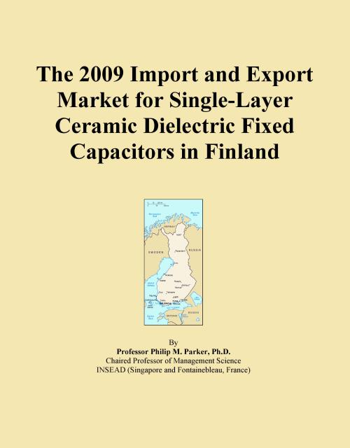 The 2009 Import and Export Market for Single-Layer Ceramic Dielectric Fixed Capacitors in Finland - Product Image