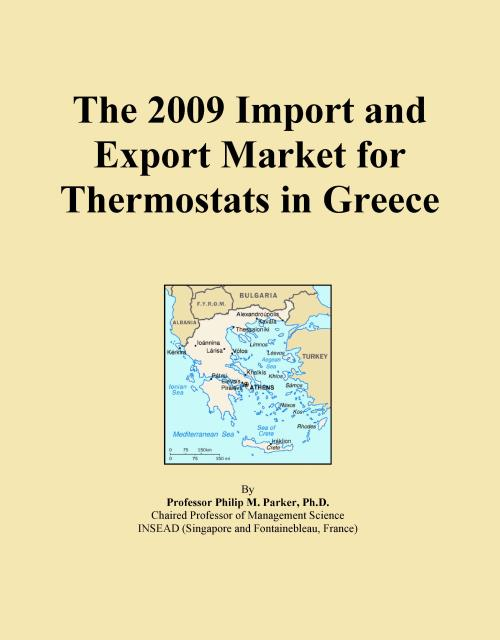 The 2009 Import and Export Market for Thermostats in Greece - Product Image