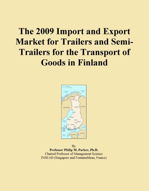 The 2009 Import and Export Market for Trailers and Semi-Trailers for the Transport of Goods in Finland - Product Image